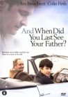 And when did you last see your father ?